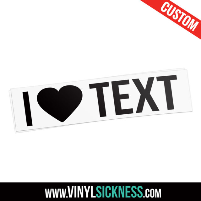 I Heart Text Custom Vinyl Sticker Decal