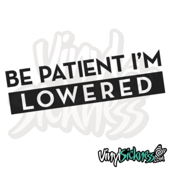 Be Patient Im Lowered Jdm Sticker / Decal