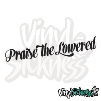 Praise The Lowered V2 Jdm Sticker / Decal