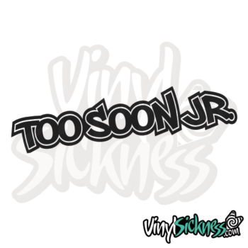 Too Soon Jr Jdm Sticker / Decal