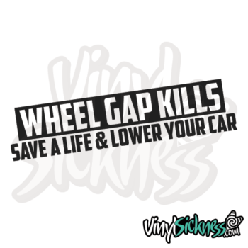 Wheel Gap Kills Save A Life & Lower Your Car Jdm Sticker / Decal